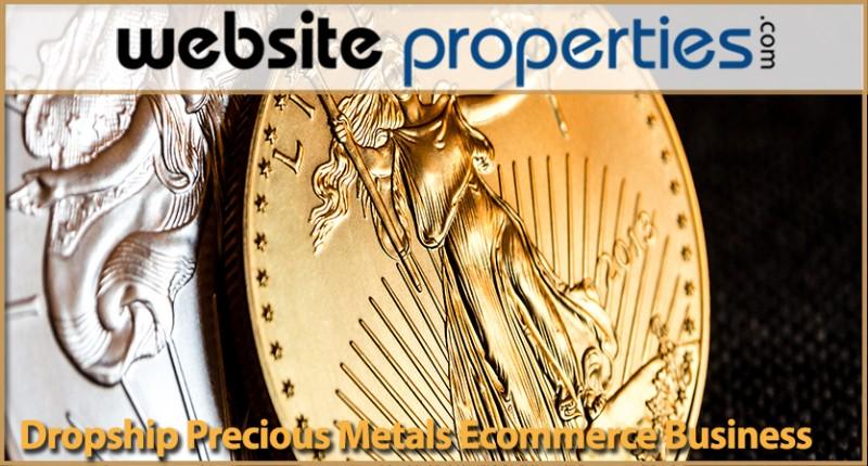 Dropship Precious Metals Ecommerce Business