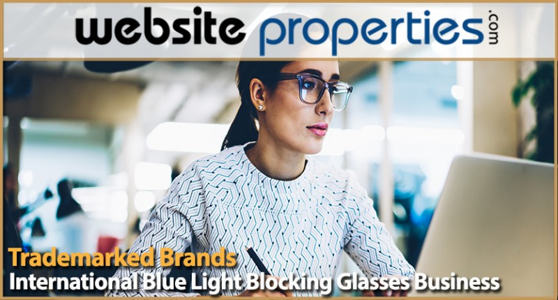 International Blue Light Blocking Glasses Business With Trademarked Brands