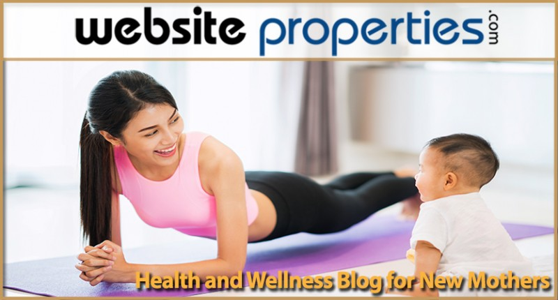 Health And Wellness Blog For New Mothers