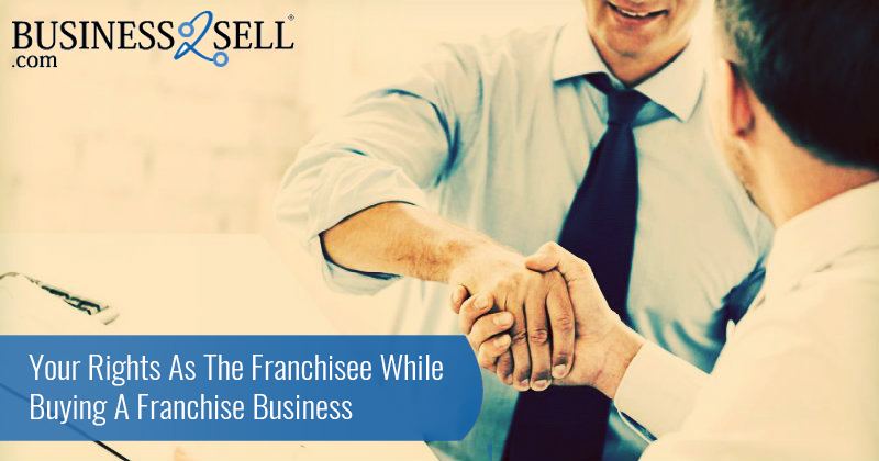Your Rights As The Franchisee While Buying A Franchise Business