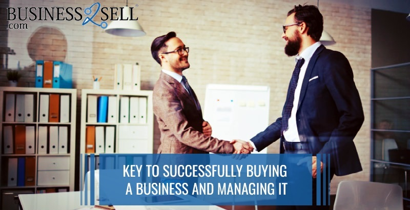 Key to Successfully Buying a Business and Managing It