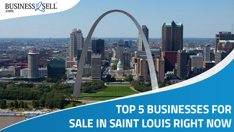 Top 5 Businesses For Sale In Saint Louis Right Now