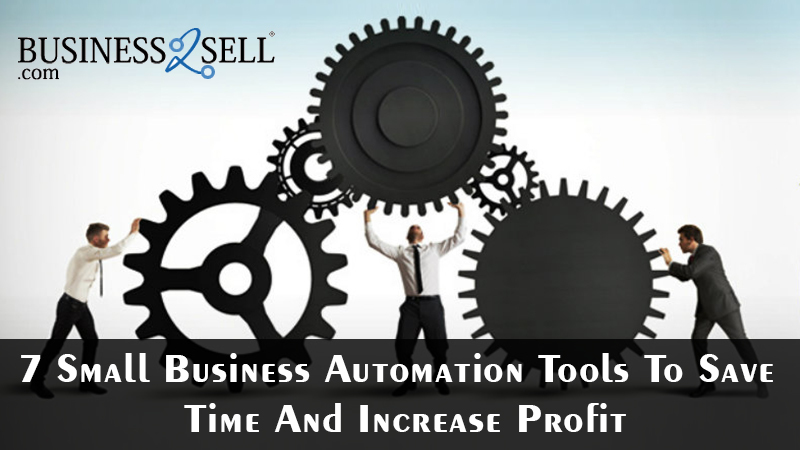 7 Small Business Automation Tools To Save Time And Increase Profit