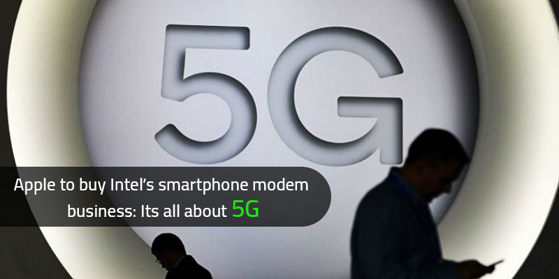 Apple Buys Intel's Smartphone Modem Business: Its All About 5G