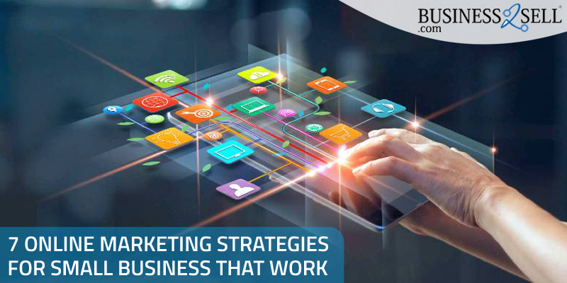 7 Online Marketing Strategies For Small Business That Work